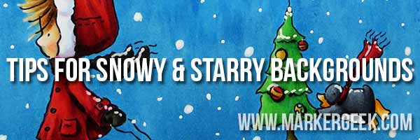 Tips for Snowy & Starry Backgrounds - www.markergeek.com
