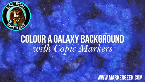 Copic Galaxy Colouring Video - www.markergeek.com