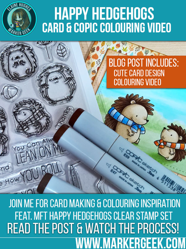 MFT Stamps Happy Hedgehogs Card. Click through for full details and a Copic colouring video!