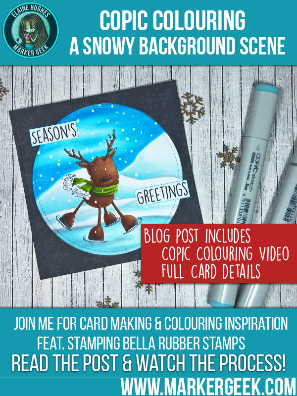 Stamping Bella Rudolph Card & Adding a Snowy Background using Copic Markers. Click through to read the post and watch the colouring videos!