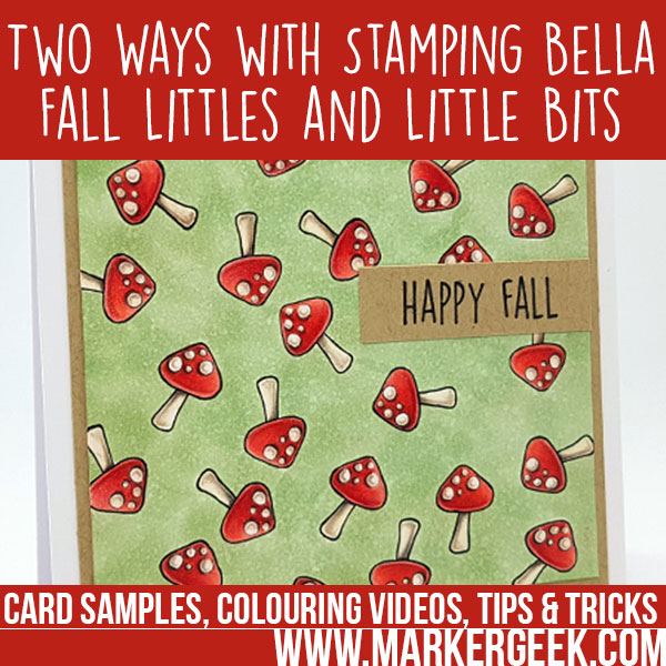 Marker Geek Stamping Bella Little Bits Fall 2017