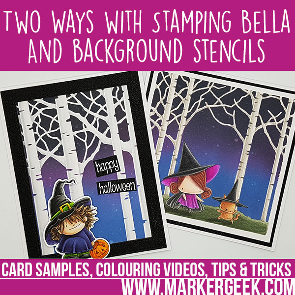 Marker Geek: Two Ways with Background Stencils & Stamping Bella