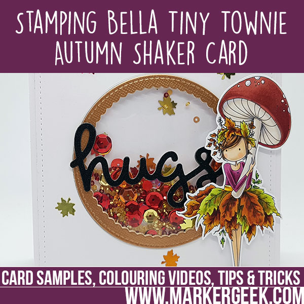 Marker Geek - Stamping Bella Tiny Townie Autumn Shaker Card (with colouring video)