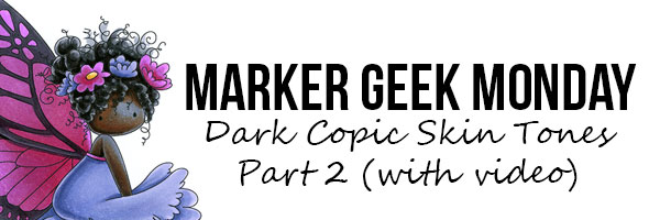 Marker Geek - Dark Copic Skin Tones Part 2
