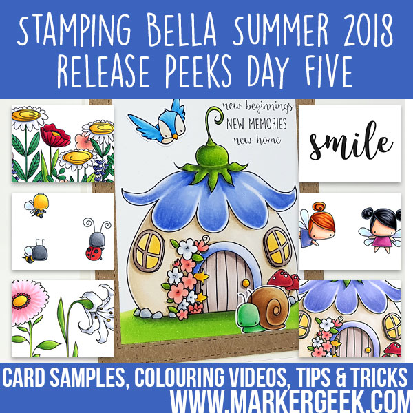 Marker Geek: Stamping Bella Summer 2018 Release Peeks Day Five (with videos)