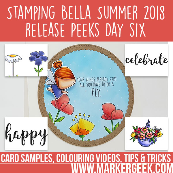 Marker Geek: Stamping Bella Summer 2018 Release Peeks Day Six (with videos)