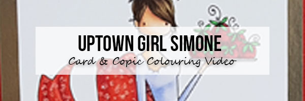Marker Geek: Stamping Bella Uptown Girl Simone Card & Copic Colouring Video