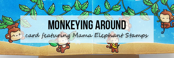 Marker Geek Monkeying Around with Mama Elephant and Lawn Fawn