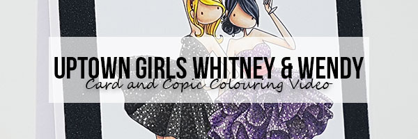 Marker Geek: Stamping Bella Uptown Girls Whitney & Wendy Card & Copic Colouring Video