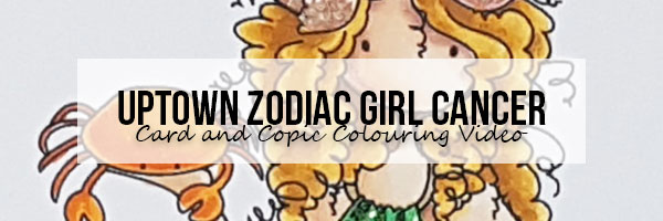 Marker Geek: Stamping Bella Uptown Zodiac Girl Cancer Card & Copic Colouring Video