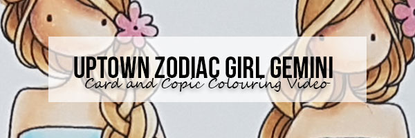 Marker Geek: Stamping Bella Uptown Zodiac Girl Gemini Card & Copic Colouring Video