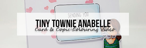 Marker Geek: Stamping Bella Tiny Townie Anabelle Sends Love & Copic Colouring Video
