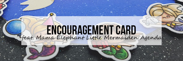 Marker Geek: Mermaid Encouragement Card featuring Mama Elephant