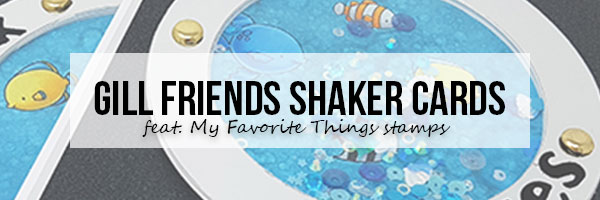 Marker Geek: Gill Friends Shaker Cards - Copic & Cricut Fun
